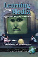 Learning from Instructional Media: Collected Writings of Richard E.Clark - Perspectives in Instructional Technology & Distance Education (Hardback)