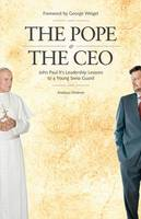 Pope & the CEO: John Paul II's Leadership Lessons to a Young Swiss Guard (Paperback)