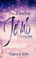 The Twelve Jesus Chose (Paperback)