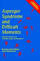 Asperger Syndrome and Difficult Moments: Practical Solutions for Tantrums (Paperback)