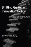 Shifting Gears in Innovation Policy: Strategies from Asia (Paperback)