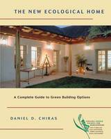 New Ecological Home: A Complete Guide to Green Building Options (Paperback)