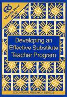 What We Know About: Developing an Effective Substitute Teacher Program (Paperback)