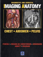 Diagnostic and Surgical Imaging Anatomy: Chest, Abdomen, Pelvis - Diagnostic and Surgical Imaging Anatomy (Hardback)