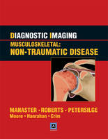 Diagnostic Imaging: Musculoskeletal: Non-traumatic Disease (Hardback)