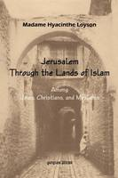 To Jerusalem Through the Lands of Islam, Among Jews, Christians and Moslems
