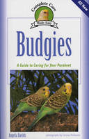 Budgies - Complete Care Made Easy (Paperback)