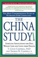 The China Study: The Most Comprehensive Study of Nutrition Ever Conducted And the Startling Implications for Diet, Weight Loss, And Long-term Health (Hardback)