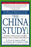 The China Study: The Most Comprehensive Study of Nutrition Ever Conducted And the Startling Implications for Diet, Weight Loss, And Long-term Health (Paperback)