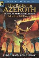 The Battle for Azeroth: Adventure, Alliance, And Addiction Insights into the World of Warcraft (Paperback)
