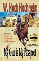 My Gun Is My Passport: The First American Gunfighter in Afghanistan (Paperback)