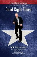 Dead Right There - Texas Detective 2 (Paperback)