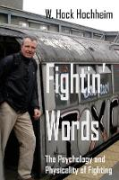 Fightin' Words: The Psychology and Physicality of Fighting (Paperback)