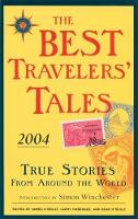 The Best Travelers' Tales 2004: True Stories from Around the World - Best Travel Writing (Paperback)