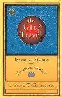 The Gift of Travel: Inspiring Stories from Around the World (Paperback)