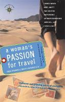 A Woman's Passion for Travel: True Stories of World Wanderlust (Paperback)