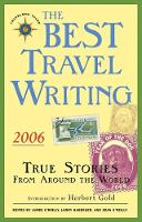 The Best Travel Writing 2006: True Stories from Around the World - Best Travel Writing (Paperback)
