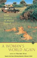 A Woman's World Again: True Stories of World Travel (Paperback)