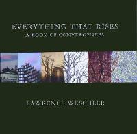 Everything That Rises: A Book of Convergences (Paperback)