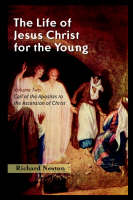 The Life of Jesus Christ for the Young: Volume Two (Paperback)
