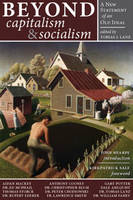 Beyond Capitalism & Socialism: A New Statement of an Old Ideal (Hardback)