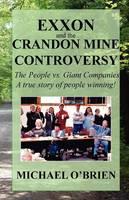 Exxon and the Crandon Mine Controversy (Paperback)