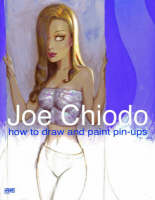 Joe Chiodo's How To Draw And Paint Pin-Ups (Paperback)