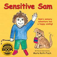 Sensitive Sam: Sam's Sensory Adventure Has a Happy Ending! (Paperback)