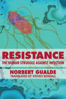 Resistance: The Human Struggle Against Infection (Hardback)
