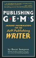 Publishing Gems: Insider Information for the Self-Publishing Writer (Paperback)