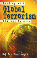 Dealing with Global Terrorism: The Way Forward (Paperback)