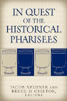 In Quest of the Historical Pharisees (Paperback)