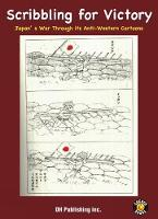 Scribbling For Victory: Japan's War Through Its Anti-Western Cartoons (Paperback)