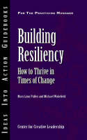 Building Resiliency: How to Thrive in Times of Change - Ideas Into Action Guidebooks (Paperback)