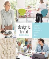 Design it, Knit it: Secrets from the Designer's Studio (Hardback)