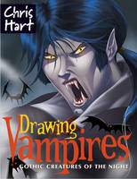 Drawing Vampires: Gothic Creatures of the Night (Paperback)