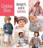 Design It, Knit It: Babies (Spiral bound)