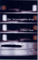 The Unreasonable Slug (Paperback)