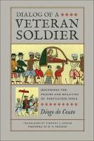 Dialog of a Veteran Soldier - Classic Histories from the Portuguese-Speaking World in Translation (Paperback)