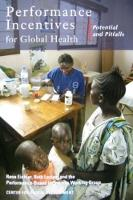 Performance Incentives for Global Health: Potential and Pitfalls (Paperback)