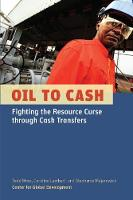 Oil to Cash: Fighting the Resource Curse Through Cash Transfers (Paperback)