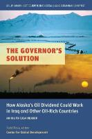 Governor's Solution: Alaska's Oil Dividend and Iraq's Last Window (Paperback)