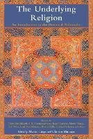 The Underlying Religion: An Introduction to the Perennial Philosophy (Paperback)