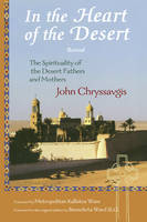 In the Heart of the Desert: Revised the Spirituality of the Desert Fathers and Mothers (Paperback)