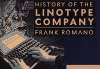 The History of the Linotype Company (Paperback)