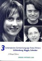 3 Contemporary German Language Fiction Writers: Lichtenberg, Roggla, and Schneider (Paperback)