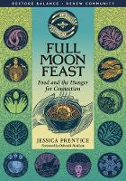 Full Moon Feast: Food and the Hunger for Connection (Paperback)