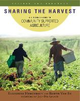 Sharing the Harvest: A Citizen's Guide to Community Supported Agriculture (Paperback)