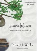 Prayerfulness: Awakening to the Fullness of Life (Paperback)
