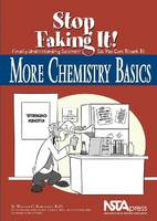 More Chemistry Basics: Stop Faking It! Finally Understanding Science So You Can Teach It (Paperback)